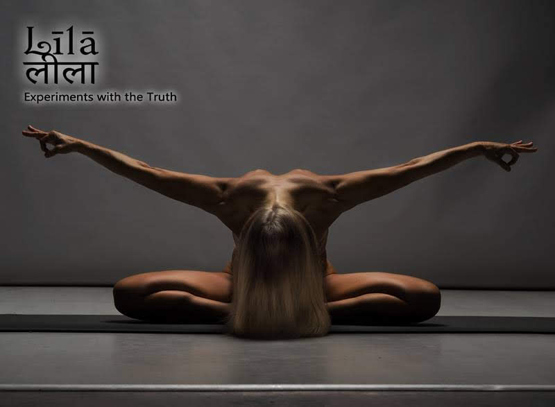 Lila. Experiments with the Truth. Naked Yoga